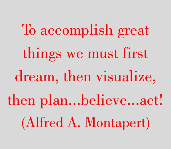 To accomplish great things…
