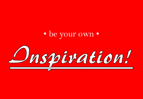 Be your own Inspiration
