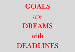 Goals are dreams with deadlines